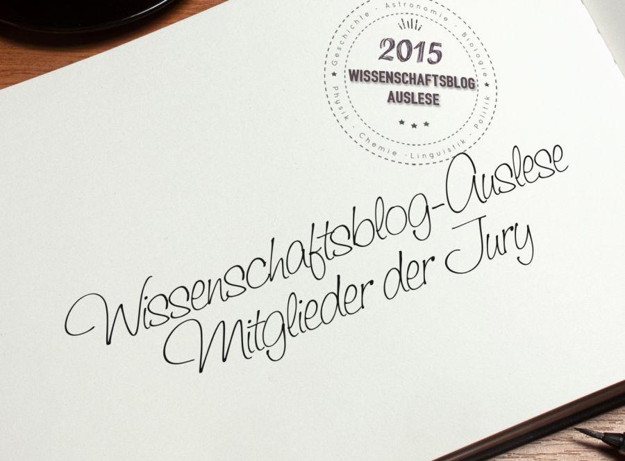 Wissenschaftsblog-Auslese 2015: Die Jury
